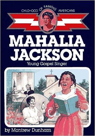 Mahalia Jackson: Young Gospel Singer (Childhood of Famous Americans