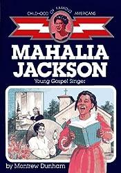 Mahalia Jackson: Young Gospel Singer (Childhood of Famous Americans)