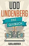 Udo Lindenberg: Das Quizbuch von Erich Honecker über das Panikorchester bis Hinterm Horizont