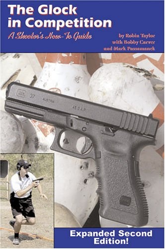 (The Glock In Competition, 2nd edition)