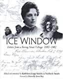 Ice Window: Letters from a Bering Strait Village 1898-1902