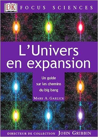 Télécharger en ligne L'Univers en expansion : Un guide sur les chemins du big bang pdf epub