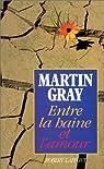 Entre la haine et l'amour par Gray