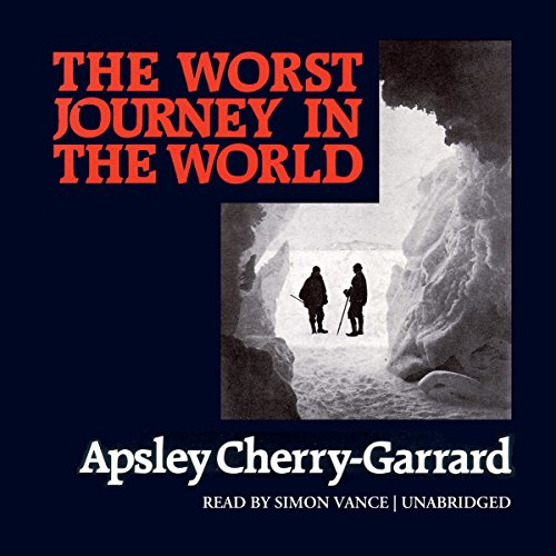 The Worst Journey in the World by Blackstone Audio, Inc.