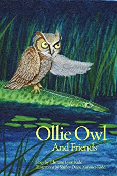 Ollie Owl and Friends by [Kidd,  Edmund Lyon , Zimmer-Kidd, Shirley Diane ]