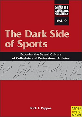 The Dark Side of Sports: Exposing the Sexual Culture of Collegiate and Professional Athletes (Sport, Culture & Society,  Vol 9) ebook