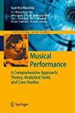 Musical Performance : A Comprehensive Approach: Theory, Analytical Tools, and Case Studies, Mazzola, Guerino, 364226641X