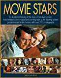 img - for Movie Stars: An illustrated history of the stars of the silver screen, from the best-loved musical and comedy stars to the dazzling screen goddesses and action heroes, with over 200 photographs book / textbook / text book