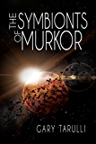 The Symbionts of Murkor (English Edition)
