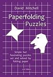 Paperfolding Puzzles, David Mitchell, 0953477452