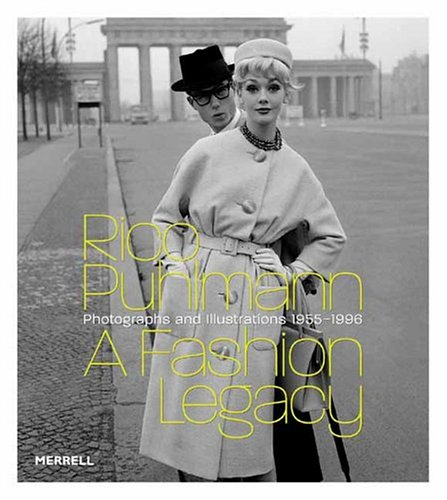 Rico Puhlmann a Fashion Legacy: Photographs and Illustrations 1955-1996 (Fashion Rico Design)