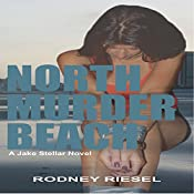 North Murder Beach: Jake Stellar Series, Book 1 | Rodney Riesel