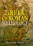 Greek and Roman Mythology, Malcolm Couch, 1577170644