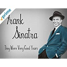 Frank Sinatra: They Were Very Good Years