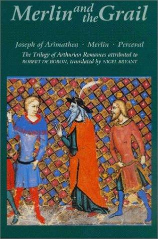 Merlin and the Grail: Joseph of Arimathea, Merlin, Perceval: The Trilogy of Arthurian Prose Romances attributed to Robert de Boron (Arthurian Studies) - Robert De Boron