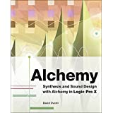 Alchemy: Synthesis and Sound Design with Alchemy in Logic Pro X