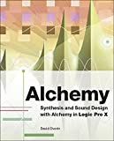 img - for Alchemy: Synthesis and Sound Design with Alchemy in Logic Pro X book / textbook / text book