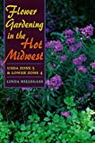 img - for Flower Gardening in the Hot Midwest: USDA ZONE 5 AND LOWER ZONE 4 book / textbook / text book