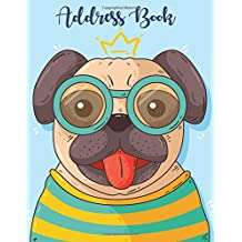 Address Book: Alphabetical Organizer Journal Notebook. Keep all your address information together (Contact,Address,Phone Number,Emails,Birthday) 300+ Spaces (Pug)