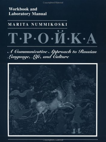 troika-workbook-and-laboratory-manual-a-communicative-approach-to-russian-language-life-and-culture