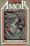 O Livro do Amor, E. Michael Lillibridge, 0893343080