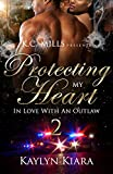 Protecting My Heart 2: In Love With An Outlaw