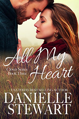 Heart Clover - All My Heart (The Clover Series Book 3)