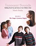 Innocent Sounds Book I: The Singer's Journey Begins--Building Choral Tone & Artistry in Your Children's Choir