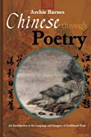 Chinese Through Poetry: An Introduction To The