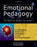 Emotional Pedagogy, Michel Chabot and Daniel Chabot, 1412042194