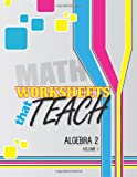 Worksheets That Teach: Algebra 2, Volume I, Quantum Scientific Quantum Scientific Publishing, 1497302900
