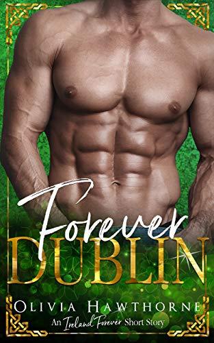 Forever Dublin (An Ireland Forever Short Story)