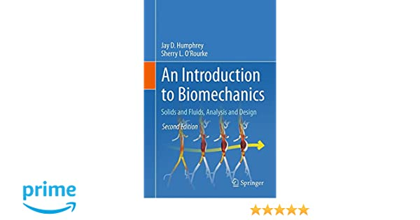 An introduction to biomechanics solids and fluids analysis and an introduction to biomechanics solids and fluids analysis and design 9781493926220 medicine health science books amazon fandeluxe Gallery