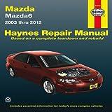 Mazda 6 003 Thru 2012, Haynes Manuals, Inc. Editors, 1620920735