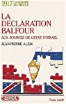 1917 La déclaration Balfour Aux sources de l'état d'Israël par Alem