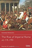 The Rise of Imperial Rome AD 14-193, Duncan Campbell, 1780962800