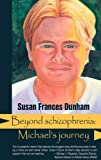 Beyond Schizophrenia, Susan Frances Dunham, 1615990585