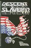 Descent into Slavery