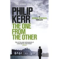 The One From The Other: Bernie Gunther Thriller 4: A Bernie Gunther Mystery