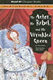 The Actor, the Rebel, and the Wrinkled Queen, Terry Deary, 1404812970