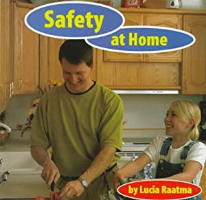 Safety at Home (Safety First!) Raatma and Lucia