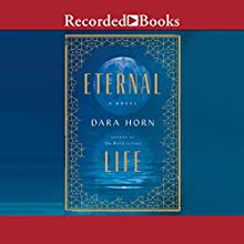 Eternal Life Audiobook by Dara Horn Narrated by Elisabeth Rodgers
