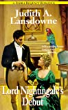 Lord Nightingale's Debut, Judith A. Lansdowne and Kensington Publishing Corporation Staff, 0821766716