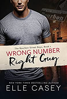 Wrong Number, Right Guy (The Bourbon Street Boys Book 1) by [Casey, Elle]