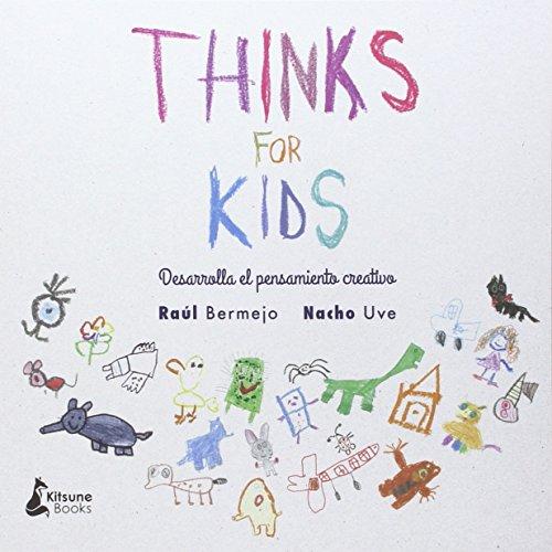 Thinks For Kids: Desarrolla El Pensamiento Creativo