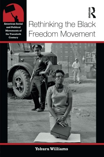 Search : Rethinking the Black Freedom Movement (American Social and Political Movements of the 20th Century)