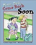 Mom, Dad, Come Back Soon, Debra Pappas, 1557987998