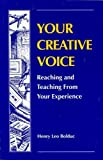 img - for Your Creative Voice: Reaching and Teaching from Your Experience by Henry Leo Bolduc (2004-01-31) book / textbook / text book