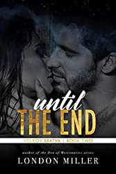 Until the End (Volkov Bratva Book 2)