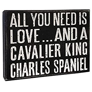 JennyGems - All You Need is Love and a Cavalier King Charles Spaniel - Wooden Sign, Cavalier King Charles Spaniel Moms, Lovers, Dogs, Accessories, Gifts, Shelf Knick Knacks 17